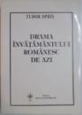 DRAMA INVATAMANTULUI ROMANESC DE AZI de TUDOR OPRIS , 2004