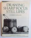 DRAWING , SHARP FOCUS , STILL LIFES by ROBERT ZAPPALORTI , 1981