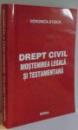 DREPT CIVIL , MOSTENIREA LEGALA SI TESTAMENTARA ,2005