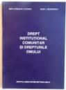 DREPT INSTITUTIONAL COMUNITAR SI DREPTURILE OMULUI de IRINA MOROIANU ZLATESCU, RADU C. DEMETRESCU, 2005