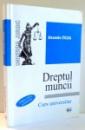DREPTUL MUNCII, CURS UNIVERSITAR de ALEXANDRU TICLEA , 2009