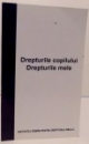 DREPTURILE COPILULUI , DREPTURILE MELE , 2008