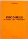 DROGURILE, UN FLAGEL AL LUMII CONTEMPORANE de OCTAVIAN POP, 2002