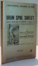 DRUM SPRE SUFLET , MANUAL PENTRU ORA DE DIRIGENTIE   A CLASEI A VA de A. RADULESCU POGONEANU....ALEX. BOGDAN , 1936