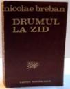 DRUMUL LA ZID , 1984