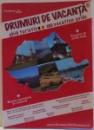 DRUMURI DE VACANTA , GHID TURISTIC