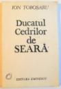DUCATUL CEDRILOR DE SEARA , DEDICATIE* , 1988