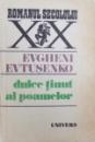 DULCE TINUT AL POAMELOR de EVGHENI EVTUSENKO , 1989