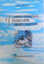 DUNAREA ROMANEASCA - O CALE CATRE UNIUNEA EUROPEANA (ZEU SI FLUVIU - DUNAREA) de MARCU BOTZAN, 1998