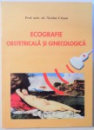 ECOGRAFIE OBSTETRICALA SI GINECOLOGICA de NICOLAE CRISAN , 1998