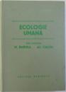 ECOLOGIE UMANA , sub redactia lui M. BARNEA si AL. CALCIU , 1979 , DEDICATIE*