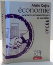 ECONOMIE, SCIENCES ECONOMIQUES ET SOCIALES LYCEE par ALAIN COTTA , 2000
