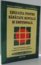 EDUCATIA PENTRU SANATATE MENTALA SI EMOTIONALA , GHID METODOLOGIC PENTRU PREGATIREA CADRELOR DIDACTICE de MARINELA CLAUDIA DUMITRESCU , 2005