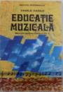 EDUCATIE MUZICALA  - MANUAL PENTRU CLASA A VII - A de VASILE VASILE , 1997