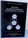 EDUCATIE , SECURITATE NATIONALA , TRANSFORMARE CULTURALA , 2016