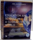 EDUCATION AND SCIENCE IN  A GLOBALIZED WORLD de ABEL MAHARRAMOV , 2006