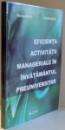 EFICIENTA ACTIVITATII MANAGERIALE IN INVATAMANTUL PREUNIVERSITAR de MARIANA MAN, CLAUDIA MATEI , 2006