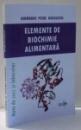 ELEMENTE DE BIOCHIMIE ALIMENTARA de GHEORGHE PETRE NEGULESCU , 2011