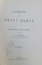 ELEMENTE DE DREPT ROMAN  VOL I - PARTEA INTAIA  de S. G. LONGINESCU , 1927