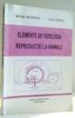 ELEMENTE DE FIZIOLOGIA REPRODUCTIEI LA ANIMALE de MIRCEA MUNTEAN , IOAN GROZA , 1988