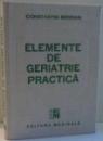 ELEMENTE DE GERIATRIE PRACTICA de CONSTANTIN BOGDAN , 1988