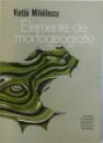 ELEMENTE DE MORFOGEOGRAFIE  ( GEOGRAFIA RELIEFULUI ) TEORETICA REGIONALA   - RELIEFUL COMPLEX de VINTILA MIHAILESCU , 1977