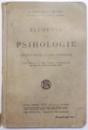 ELEMENTE DE PSIHOLOGIE , LECTII PENTRU SCOLILE SECUNDARE de C. RADULESCU MOTRU , 1930