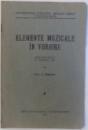 ELEMENTE MUZICALE IN VORBIRE. PRELEGERI TINUTE IN SESIUNEA 1936 de C. PERUSSI  1937