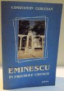 EMINESCU IN PRIVIRILE CRITICII de CONSTANTIN CUBLESAN , 2005