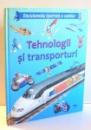 ENCICLOPEDIA ILUSTRATA A COPIILOR, TEHNOLOGII SI TRANSPORTURI , 2011