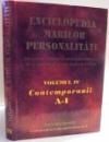 ENCICLOPEDIA MARILOR PERSONALITATI , DIN ISTORIA , STIINTA SI CULTURA ROMANEASCA DE-A LUNGUL TIMPULUI SI DE PRETUTINDENI , CONTEMPORANII , VOL IV , A-I , 2003