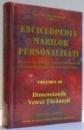 ENCICLOPEDIA MARILOR PERSONALITATI , VOL. IX , DIMENSIUNILE VETREI TARANESTI , 2007