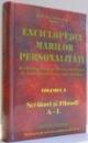 ENCICLOPEDIA MARILOR PERSONALITATI , VOL. X , SCRIITORI SI FILOSOFI A - L , 2007