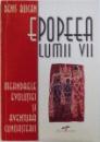 EPOPEEA LUMII VII - MEANDRELE EVOLUTIEI SI AVENTURA CUNOASTERII de DENIS BUICAN , 2004