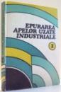 EPURAREA APELOR UZATE INDUSTRIALE VOL. I de NEGULESCU MIRCEA , 1987