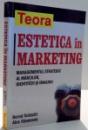 ESTETICA IN MARKETING , MANAGEENTUL STRATEGIC AL MARCILOR , IDENTITATII SI IMAGINII de BERND SCHMITT SI ALEX SIMONSON , 2002