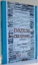 EVAZIUNI CREATORE , ESEURI LITERARE de GEORGE BAJENARU , 2004