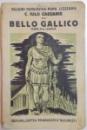 EXCERPTE DIN C. IULII CAESARIS , COMMENTARII de BELLO GALLICO , CLASA A V A LICEALA de IULIU VALAORI...G. POPA LISSEANU , EDITIA  A IV A , 1938