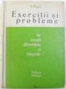 EXERCITII SI PROBLEME de ECUATII DIFERENTIALE SI INTEGRALE de E. ROGAI , 1965