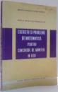 EXERCITII SI PROBLEME DE MATEMATICA PENTRU CONCURSUL DE ADMITERE IN LICEE de IOAN ST. MUSAT, C. IONESCU-TIU , 1967