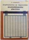 EXPLOATAREA SI REPARAREA ACUMULATOARELOR ELECTRICE de G. CLONDESCU , 1967