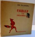 FABULE CU PREAMBUL , DEDICATIE * , 1972