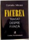 FACEREA , TRATAT DESPRE FIINTA , 2001