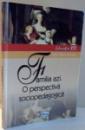 FAMILIA AZI. O PERSPECTIVA SOCIOPEDAGOGICA de ADINA BARAN-PESCARU, EDITIA XXI , 2004