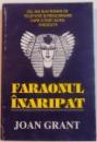 FARAONUL INARIPAT de JOAN GRANT , 1995