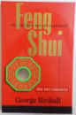 FENG SHUI  - THE KEY CONCEPTS by GEORGE BIRDSALL , 1996