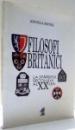 FILOSOFI BRITANICI LA SFARSITUL SECOLULUI AL XX-LEA de ANGELA BOTEZ , 2000 DEDICATIE*