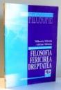 FILOSOFIA , FERICIREA , DREPTATEA de MIHAELA MITROIU , 1995