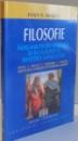 FILOSOFIE , INDRUMAR PENTRU EXAMENUL DE BACALAUREAT SI ADMITEREA LA FACULTATE de IOAN N. ROSCA , 2001