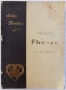 FIRENZE  - CON 184  ILLUSTRAZIONI dI NELLO TARCHIANI, ( ITALIA ARTISTICA NR. 77 ) , 1925